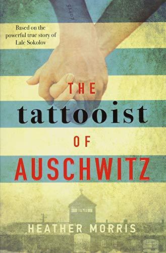 9781785763656: The Tattooist of Auschwitz: the heart-breaking and unforgettable International Bestseller