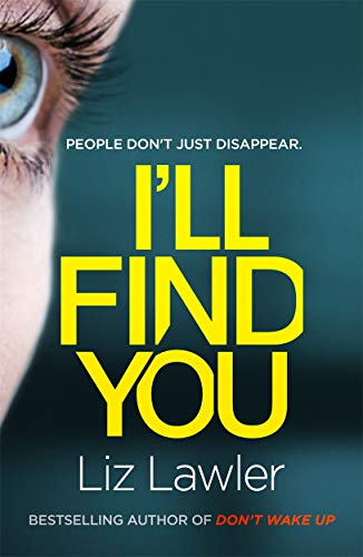 9781785766039: I'll Find You: The most pulse-pounding thriller you'll read this year from the bestselling author of DON'T WAKE UP