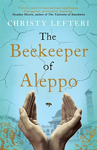 9781785768927: The Beekeeper of Aleppo: The Sunday Times Bestseller and Richard & Judy Book Club Pick