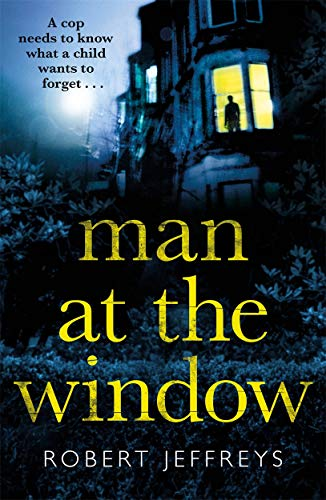 9781785769290: Man at the Window: A dark and compulsive crime mystery