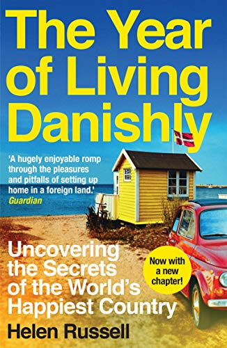 9781785780233: The Year of Living Danishly: Uncovering the Secrets of the World's Happiest Country