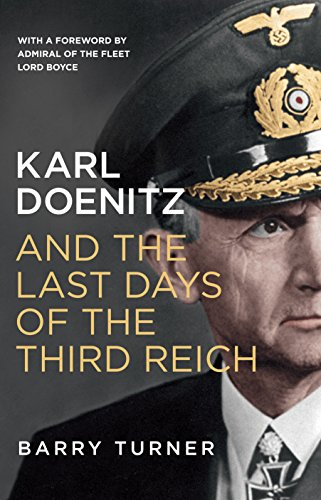 9781785780547: Karl Doenitz and the Last Days of the Third Reich