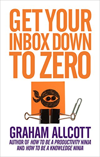 9781785780592: Get Your Inbox Down to Zero: from How to be a Productivity Ninja