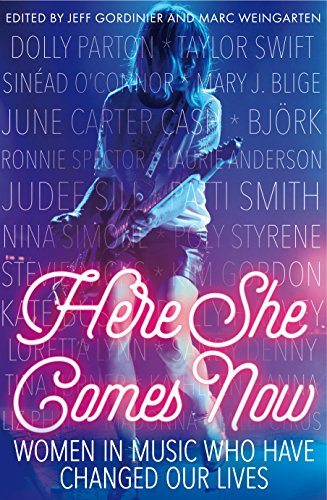 9781785780608: Here She Comes Now: Women in Music Who Have Changed Our Lives