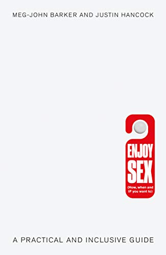 9781785780806: Enjoy Sex: (How, when and if you want to): A Practical and Inclusive Guide