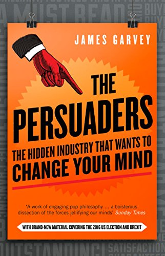 9781785781001: The Persuaders: The Hidden Industry That Wants to Change Your Mind