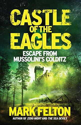 Castle of the Eagles: Mark Felton