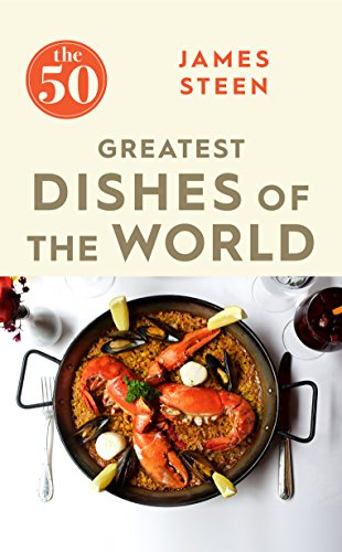 The 50 Greatest Dishes of the World: James Steen