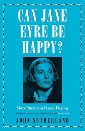 9781785783012: Can Jane Eyre Be Happy?: More Puzzles in Classic Fiction