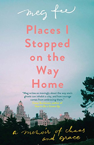9781785783036: Places I Stopped on the Way Home: A Memoir of Chaos and Grace