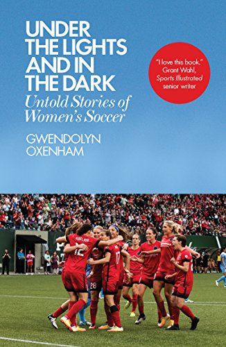 9781785783197: Under the Lights and In the Dark: Untold Stories of Women's Soccer