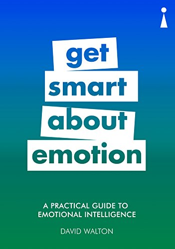9781785783234: A Practical Guide to Emotional Intelligence: Get Smart About Emotion (Practical Guides)
