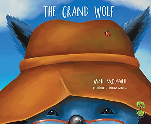9781785830198: The Grand Wolf: A book to help children deal with change, loss and grief (Feel Brave Series)