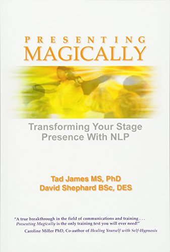 9781785831560: Presenting Magically: Transforming Your Stage Presence with NLP