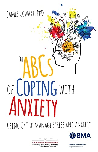 9781785831676: The ABCS of Coping with Anxiety: Using CBT to manage stress and anxiety