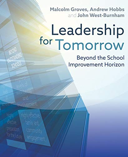 Leadership for Tomorrow: Beyond the School Improvement: Malcolm Groves, Andrew