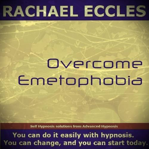 9781785872143: Overcome Emetophobia, Self Hypnosis, Hypnotherapy 2016