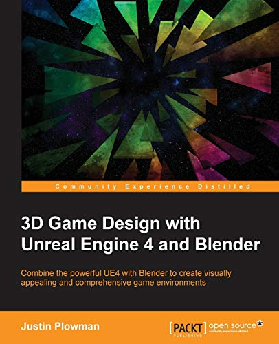 9781785881466: 3D Game Design with Unreal Engine 4 and Blender