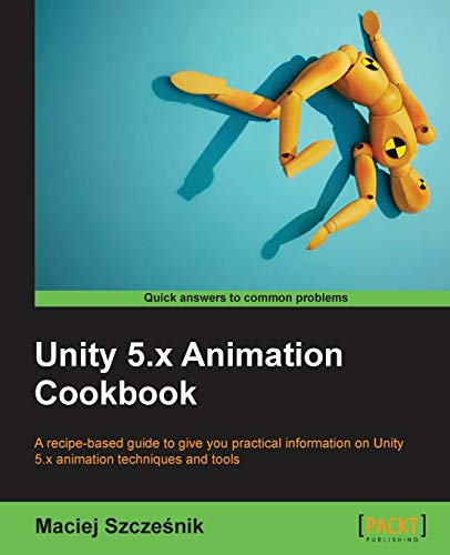 9781785883910: Unity 5.x Animation Cookbook