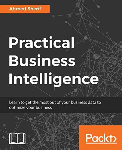 Practical Business Intelligence: Ahmed Sherif