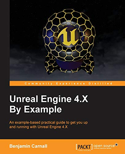 9781785885532: Unreal Engine 4 by Example