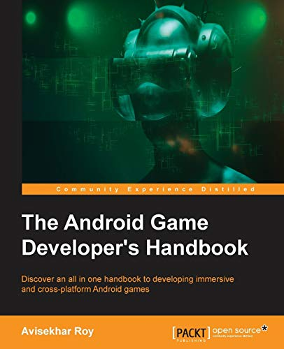 9781785885860: The Android Game Developer's Handbook