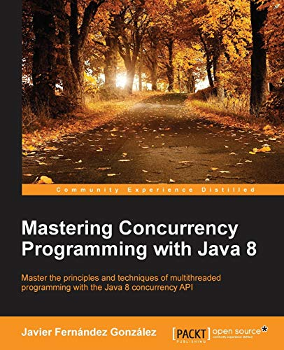 9781785886126: Mastering Concurrency Programming with Java 8