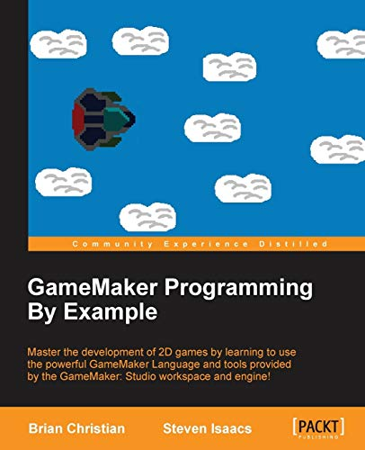 9781785887963: GameMaker Programming By Example