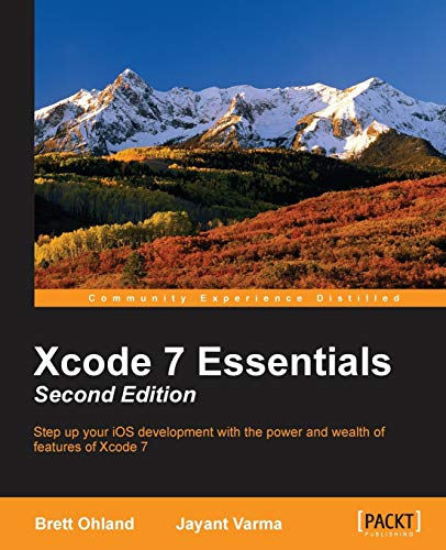 9781785889011: Xcode 7 Essentials (Second Edition)