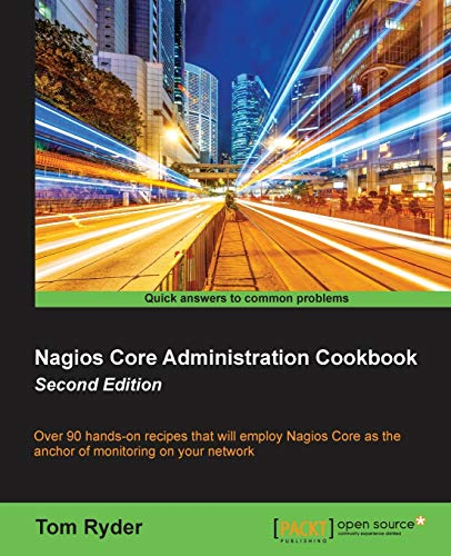9781785889332: Nagios Core Administration cookbook - Second Edition