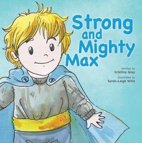 9781785890468: Strong and Mighty Max