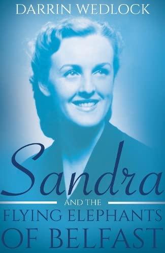 Sandra and the Flying Elephants of Belfast: Darrin Wedlock