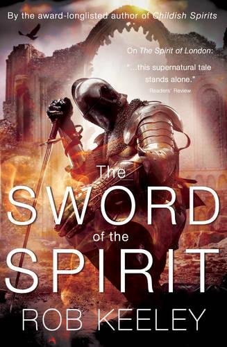 The Sword of the Spirit (Spirits 3): Rob Keeley