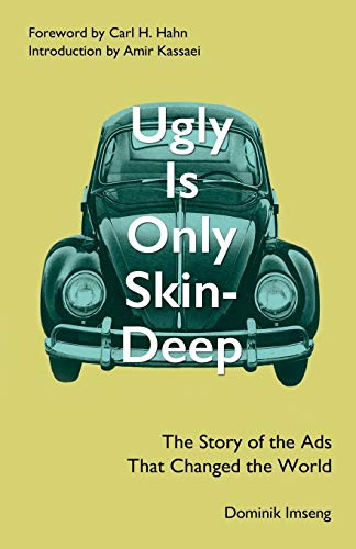 9781785893179: Ugly Is Only Skin-Deep: The Story of the Ads That Changed the World