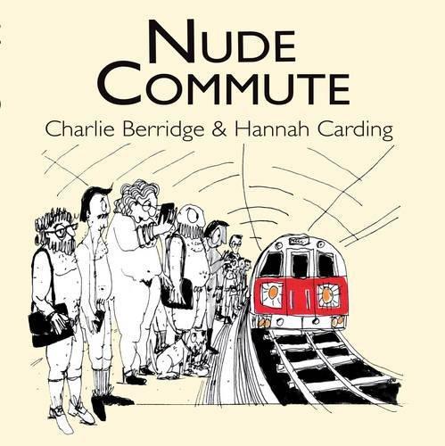 Nude Commute: Charlie Berridge