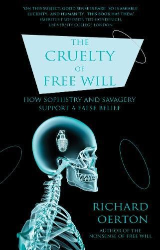 The Cruelty of Free Will: Oerton, Richard