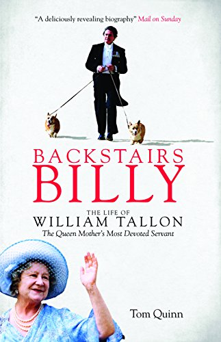 9781785900006: Backstairs Billy: The Life of William Tallon, the Queen Mother's Most Devoted Servant