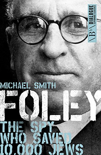9781785900549: Foley: The Spy Who Saved 10,000 Jews (Dialogue Espionage Classics)