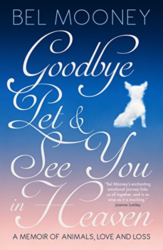 9781785902338: Goodbye Pet & See You in Heaven: A Memoir of Animals, Love and Loss