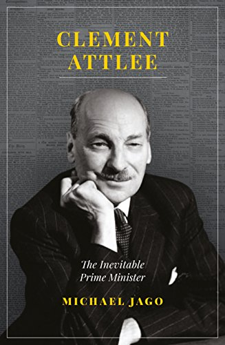9781785902369: Clement Attlee: The Inevitable Prime Minister