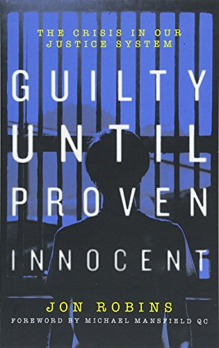 9781785903694: Guilty Until Proven Innocent (Guilty Until Proven Innocent: The Crisis in Our Justice System)
