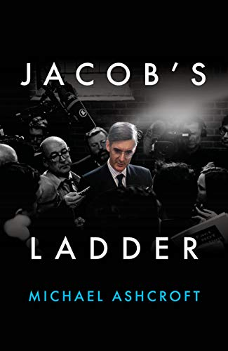 9781785904875: Jacob's Ladder: The Unauthorised Biography of Jacob Rees-Mogg