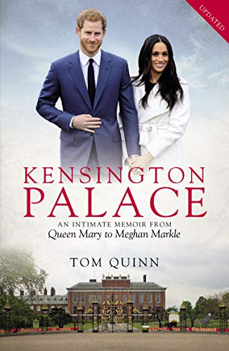 9781785906473: Kensington Palace: An Intimate Memoir from Queen Mary to Meghan Markle