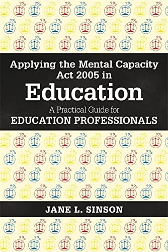 9781785920028: Applying the Mental Capacity Act 2005 in Education: A Practical Guide for Education Professionals