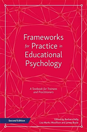 Frameworks for Practice in Educational Psychology: Barbara Kelly (editor),
