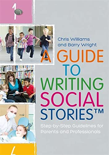 9781785921216: A Guide to Writing Social Stories™: Step-by-Step Guidelines for Parents and Professionals