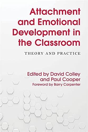 Attachment and Emotional Development in the Classroom: Colley, David [Editor];