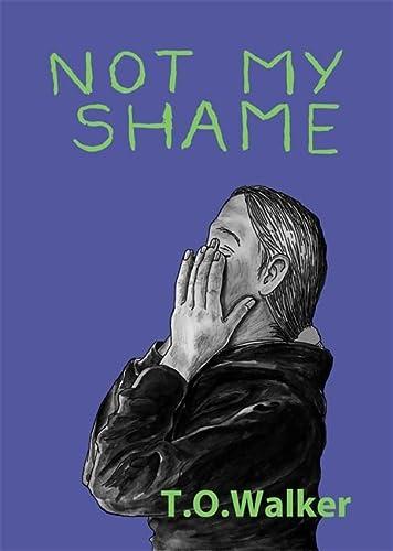 9781785921841: Not My Shame
