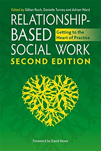 9781785922534: Relationship-Based Social Work, Second Edition: Getting to the Heart of Practice