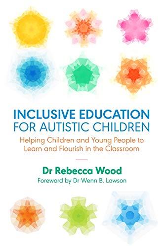Inclusive Education for Autistic Children: Helping Children: Wood, Rebecca/ Lawson,